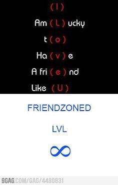 Friendzoned level Infinite