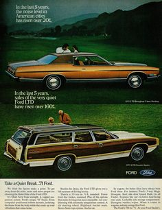 1971 Ford LTD Brougham and LTD Country Squire I don't know why but i am a retro kind of guy I know this is an older ad but it catches my attention with cool high quality photos especially for the time era.
