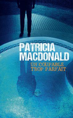 Patricia MacDonald Un coupable trop parfait France Loisirs Cover : dpcom.fr © Tony Watson / Arcangel Images