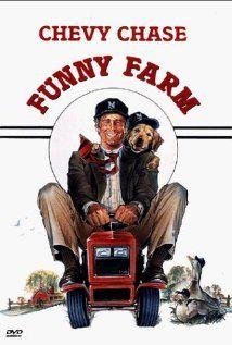 (1988) ~ Chevy Chase, Madolyn Smith Osborne, Kevin O'Morrison. Director: George Roy Hill. IMDB: 5.8 * ___________________________ http://en.wikipedia.org/wiki/Funny_Farm_(film) http://www.rottentomatoes.com/m/1007990-funny_farm/ http://www.tcm.com/tcmdb/title/75842/Funny-Farm/ http://www.allmovie.com/movie/funny-farm-v18958 http://www.rogerebert.com/reviews/funny-farm-1988