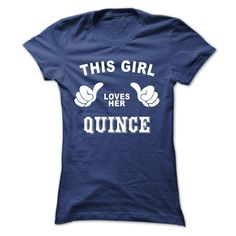 This girl loves her QUINCE T-Shirts, Hoodies. BUY IT NOW ==► Funny Tee Shirts