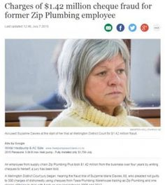 An employee from supply chain Zip Plumbing Plus took $1.42 million from the business over four years by writing cheques to herself, a jury has been told.  A Wellington District Court jury began hearing the fraud trial of Suzanne Marie Davies, 60, who pleaded not guilty to 300 charges of dishonestly using cheques from Tawa Plumbing Warehouse trading as Zip Plumbing and one charge of failing to deal with funds as required between 2008 and 2012.