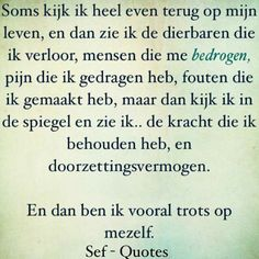 Soms kijk ik even terug...... Sef Quotes, Fake Friendship, Smart Quotes, Dutch Quotes, Lessons Learned In Life, Love Yourself Quotes, Positive Vibes, Cool Words, Inspirational Quotes