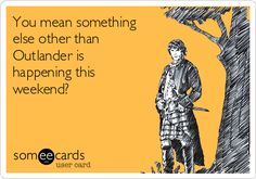 You something else other than Outlander is happening this weekend?  Outlander Merchandise: http://amzn.to/1EKsDZS