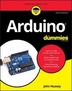 Get Book Arduino For Dummies (For Dummies (Computer/Tech)) Author John Nussey Got Books, Books To Read, It Pdf, Simple Circuit, Simple Code, Arduino Projects, What To Read, Book Photography, Free Reading