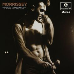 #Morrissey  Your Arsenal