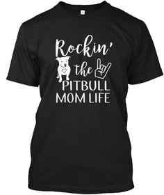 Rocking The Pitbull Mom Life T Shirt  Black T-Shirt Front