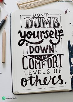 Lettering: don't dumb yourself Calligraphy Quotes Doodles, Brush Lettering Quotes, Doodle Quotes, Hand Lettering Quotes, Creative Lettering, Typography Quotes, Calligraphy Letters, Bullet Journal Quotes, Bullet Journal Writing