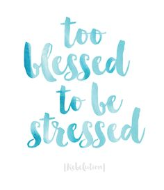 Too blessed to be stressed - Rebelution