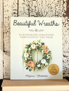 Beautiful Wreaths ~ DIY Wreath Making Book ~ Wreath Making Book ~ Craft Book 224 pages ~ English~ Paperback ~ Product Dimensions: 7.5 x 0.7 x 9 inches Im happy to sign it for you! :) Beautiful Wreaths provides forty rustic farmhouse-style wreath tutorials for every season. Choose from artificial