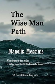 The Wise Man Path by Manolis Messinis Electronic Journal, Essayist, Poetry Collection, Wise Men, Paths, Literature, Fiction, Places To Visit, Amazon