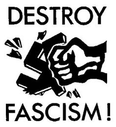 Fascism - an authoritarian and nationalistic right-wing system of government and social organization.