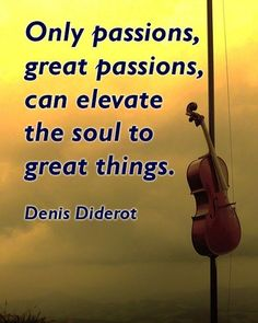 """""""Only passions great passions can elevate the soul to great things."""" http://Focusfied.com #quote"""