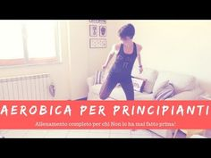 Esercizi per dimagrire - Lezione di aerobica per principianti (30 min)|La mia vita naturale - YouTube