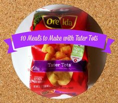 10 Meals to make with Tater Tots asian, BBQ, breakfast meals and more...