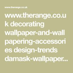 www.therange.co.uk decorating wallpaper-and-wallpapering-accessories design-trends damask-wallpaper crown-zahra-wallpaper
