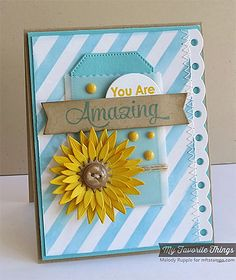 You Are Amazing - cute card !!  Love the tag in the vellum pocket~