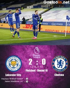 In the 18th round of the English Premier League, Leicester City VS Chelsea.