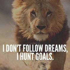 """Don't let the weekend slow you down in your hunt towards achieving your goals. """"A lion runs the fastest when he is hungry. Life Quotes Love, Great Quotes, Quotes To Live By, Sensible Quotes, Awesome Quotes, Daily Quotes, Positive Quotes, Motivational Quotes, Inspirational Quotes"""