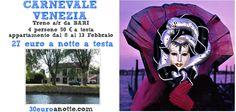 CARNEVALE A VENEZIA! Treno a/r da Bari (senza cambi) e appartamento 27 Euro a notte a testa!
