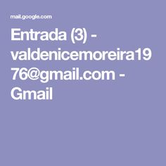 Entrada (3) - valdenicemoreira1976@gmail.com - Gmail
