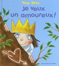 Petite princesse:je veux un amoureux ! Tony Ross, Album, Little Princess, Amazon Fr, Anime, Infancy, Love Sick, I Want You, Reading