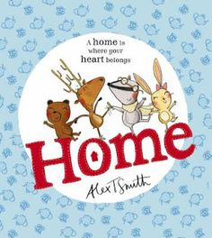 """""""Home"""" by Alex T. Smith has a subtle message that will resonate with kids and help them understand that it's okay to have different likes and goals. 