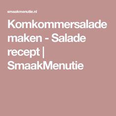 Komkommersalade maken - Salade recept | SmaakMenutie