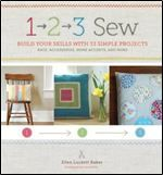 3 Sew: Build Your Skills with 33 Simple Sewing Projects by Ellen Luckett Baker. Building skills sounds like a good thing. Also it comes in a spiral bound. Easy Sewing Projects, Sewing Hacks, Sewing Tutorials, Sewing Crafts, Diy Crafts, Simple Projects, Sewing Ideas, Sewing Tips, Basic Sewing