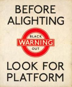 Before Alighting - Black Out  Warning - Look For Platform  (1942)