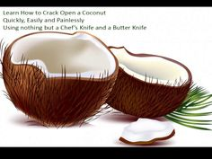 VIDEO: Cracking Open a Coconut Quickly, Easily and Painlessly