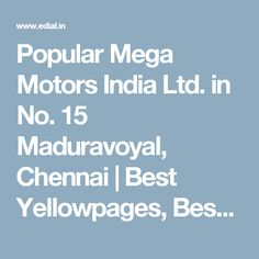 Popular Mega Motors India Ltd. in No. 15 Maduravoyal, Chennai | Best Yellowpages, Best Commercial Vehicle Dealers, India