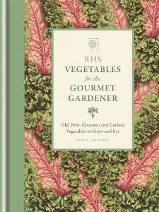 RHS Vegetables for the Gourmet Gardener: Old, New, Common and Curious Vegetables to Grow and Eat Rhs Gourmet Gardener: Amazon.co.uk: The Royal Horticultural Society, Simon Akeroyd: Books