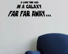 A long time ago in a galaxy far far away... Wall Quote Decal