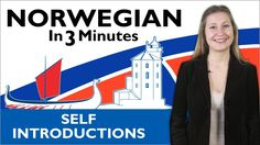Learn Norwegian - Norwegian in Three Minutes - How to Introduce Yourself...