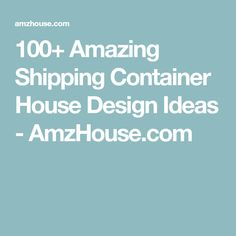 100+ Amazing Shipping Container House Design Ideas - AmzHouse.com