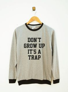 Don't Grow Up It's A Trap Shirt Teenage Gifts Teen by SassyFanTees