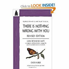 There Is Nothing Wrong with You: Going Beyond Self-Hate: Cheri Huber, June Shiver: 9780971030909: Amazon.com: Books