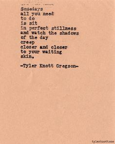 Typewriter Series #455by Tyler Knott Gregson