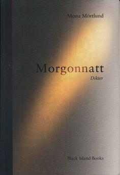 """Diktsamlinga """"Morgonnatt"""" av tornedalspoeten Mona Mörtlund, 2014."""