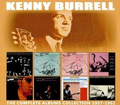 Kenny Burrell - Complete Albums Collection: 1957-1962