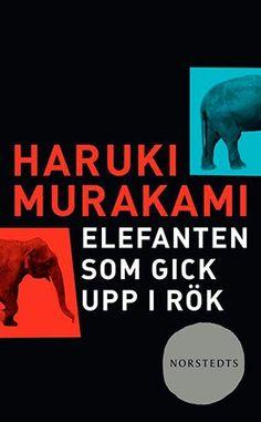 """Haruki Murakami """"Elefanten som gick upp i rök"""""""