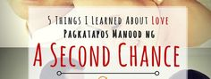 A Second Chance Love Articles, Second Chances, 5 Things, Breakup, Relationship, Learning, Breaking Up, Studying, Teaching