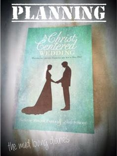 Planning A Christ-Centered Wedding - The Mud Loving Diaries blog