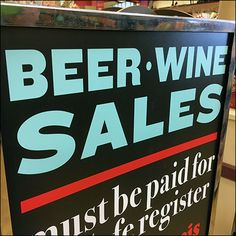 This Beer-and-Wine Checkout Regulation Sign lets you know in no uncertain terms what to expect and what is expected of you. Retail Fixtures, Store Fixtures, Wine Sale, All Beer, Wine And Spirits, Grand Opening, Visual Merchandising, Close Up, Signage