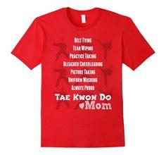 Amazon.com: Tae Kwon Do Mom Shirt Martial Arts Black Belt Taekwondo Top: Clothing