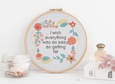 I wish everything was as easy as getting fat sarcasm funny cross stitch xstitch pattern