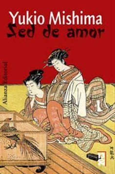 Sed de amor / Yukio Mishima ; [traducción de Ricardo Domingo]