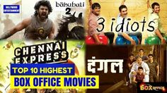 Top 10 Highest Box Office Collection Movies in India till 2017