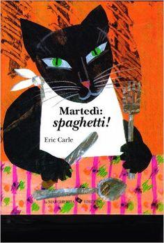Amazon.it: Martedì: spaghetti - Eric Carle - Libri